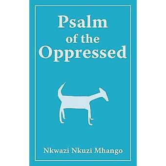 Psalm of the Oppressed by Mhango & Nkwazi Nkuzi