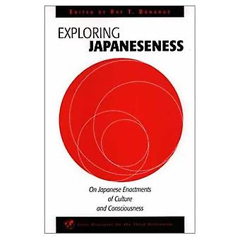 Exploring Japaneseness: On Japanese Enactments of Culture and Consciousness (Civic Discourse for the Third Millennium)