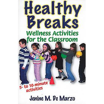 Healthy Breaks - Wellness Activities for the Classroom by Jenine M. De