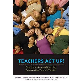 Teachers Act Up! Creating Multicultural Learning - Communities Through