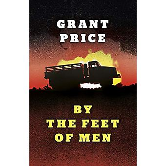 By the Feet of Men by Grant Price - 9781789041453 Livro