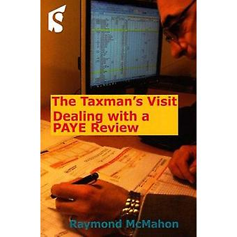 The Taxman's Visit - Dealing with a Paye Review by Raymond McMahon - 9