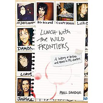 Lunch With The Wild Frontiers - A History of Britpop and Excess in 131
