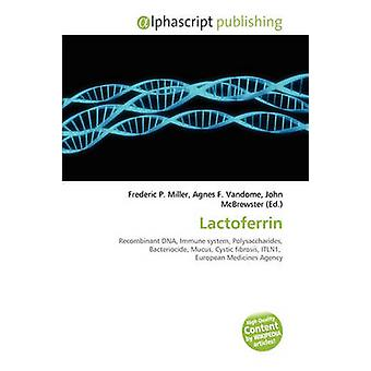 Lactoferrin by Frederic P Miller - 9786132819147 Book