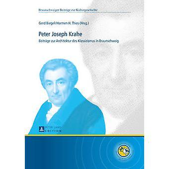 Peter Joseph Krahe - Beitraege Zur Architektur Des Klassizismus in Bra