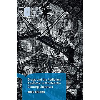 Drugs and the Addiction Aesthetic in Nineteenth-Century Literature by