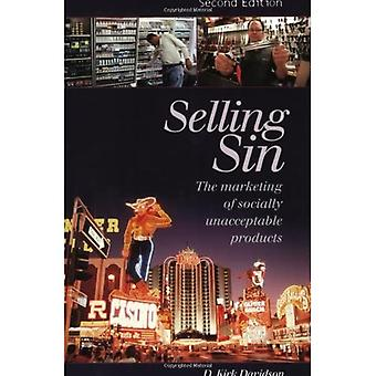 Selling Sin: The Marketing of Socially Unacceptable Products Second Edition