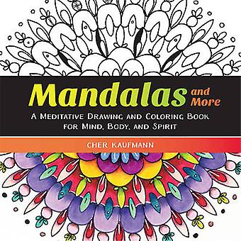Mandalas and More by Cher Kaufmann