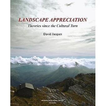 Landscape Appreciation  Theoories since the Cultural Turn
