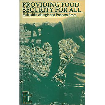 Providing Food Security for All by Mohiuddin Alamgir - Poonam Arora -