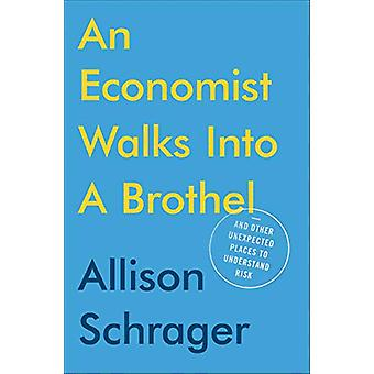 An Economist Walks Into A Brothel by Allison Schrager - 9780525533962