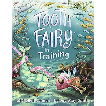 Tooth Fairy in Training by Michelle Robinson - 9781406377569 Book