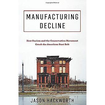 Declive de la manufactura - Cómo aplastan el racismo y el movimiento conservador