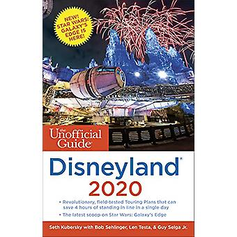The Unofficial Guide to Disneyland 2020 by Seth Kubersky - 9781628090