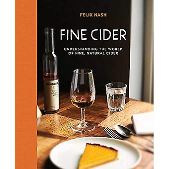 Fine Cider - Understanding the World of Fine - Natural Cider by Felix