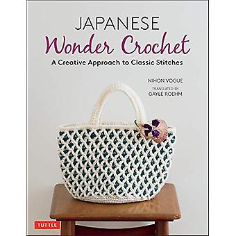 Japanese Wonder Crochet - A Creative Approach to Classic Stitches by N