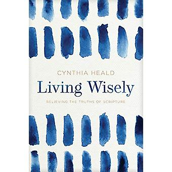 Living Wisely by Cynthia Heald - 9781641582001 Book