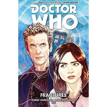 Doctor Who The Twelfth Doctor  Fractures by Robbie Morrison & By artist Brian Williamson