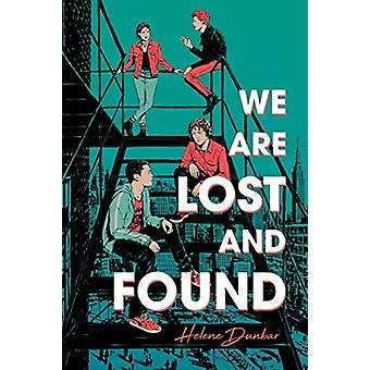 We are Lost and Found by Helene Dunbar
