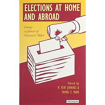 Elections at Home and Abroad - Essays in Honor of Warren E.Miller by M