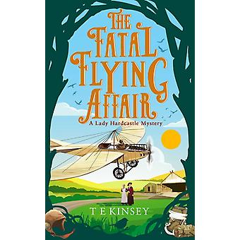 The Fatal Flying Affair by T E Kinsey