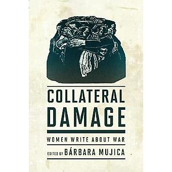Collateral Damage Women Write about War