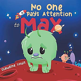 No One Pays Attention to Max by Claudine Louis - 9780228810063 Book