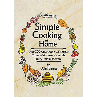 Simple Cooking at Home by Alan Barnes - 9780993531408 Book