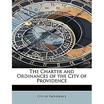 The Charter and Ordinances of the City of Providence by City Of Provi