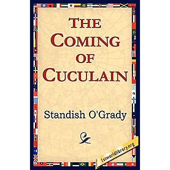 The Coming of Cuculain by Standish James O'Grady - 9781421801896 Book