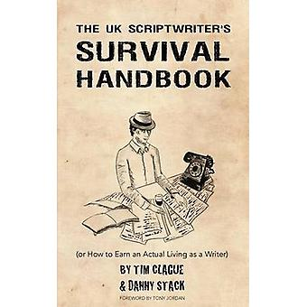The UK Scriptwriters Survival Handbook - or How to Earn an Actual Livi