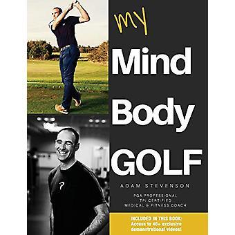 My Mind Body Golf by Adam Stevenson - 9781545416471 Book