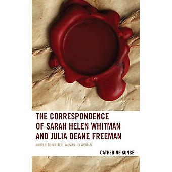 The Correspondence of Sarah Helen Whitman and Julia Deane Freeman - Wr