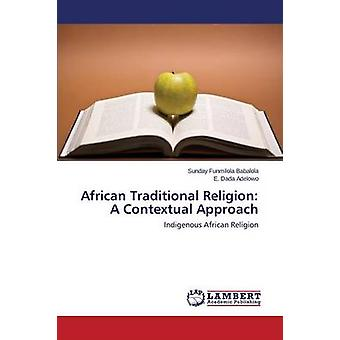 African Traditional Religion - A Contextual Approach by Babalola Sunda