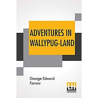 Adventures In Wallypug-Land by George Edward Farrow - 9789353422233 B