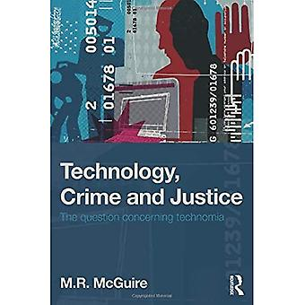 Technology, Crime and Justice: Studies in Technomia