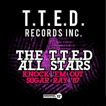 T.T.E.D All Stars - T.T.E.D kaikki tähdet / Knock 'Em, Sugar Ray ' 87 USA tuonti