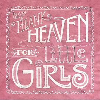 Thank Heaven for Little Girls Poster Print by Deb Strain (12 x 12)