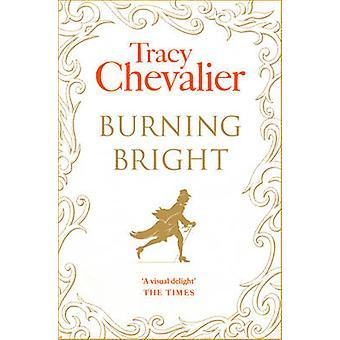 Burning Bright Tracy Chevalierin - 9780007178360 kirja