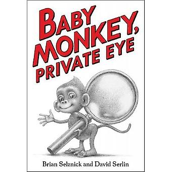 Baby Monkey - Private Eye by Brian Selznick - 9781338180619 Book