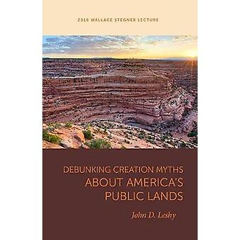 Debunking Creation Myths about America's Public Lands by Debunking Cr