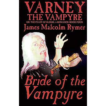 Bride of the Vampyre by James Malcolm Rymer Fiction Horror Occult  Supernatural by Rymer & James Malcolm