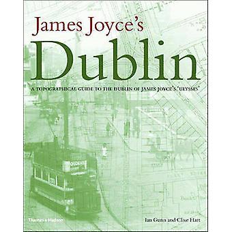 James Joyce's Dublin - een topografische gids naar de Dublin van - Ulysses