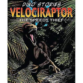 Velociraptor (Dino Stories): Die schnellen Dieb