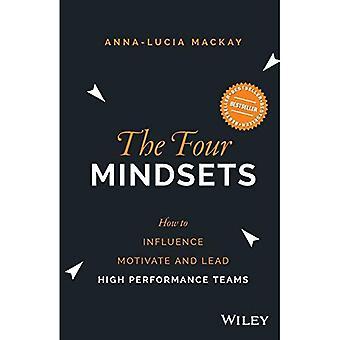 Las cuatro mentalidades: Cómo influir, motivar y liderar equipos de alto desempeño