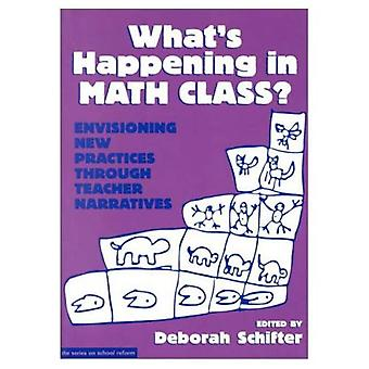 What's Happening in Math Class v. 1 (Series on School Reform)