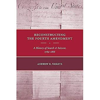 Jälleenrakentaminen neljännen muutoksen: historia etsintää ja takavarikkoa, 1789-1868