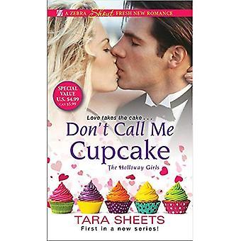 Rufen Sie mich nicht Cupcake (Holloway-Mädchen)