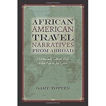 Afro-américain récits de voyage à l'étranger: mobilité et activités culturelles à l'ère de Jim Crow