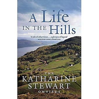 A Life in the Hills: The Katharine Stewart Omnibus